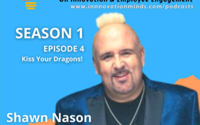 Kiss Your Dragons! Employee Experience with Shawn Nason