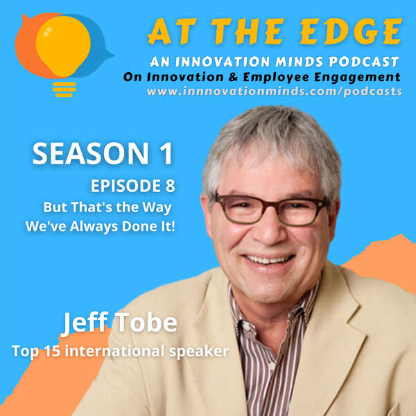 But That's the Way We've Always Done It! – Pillars of Engagement from Jeff Tobe