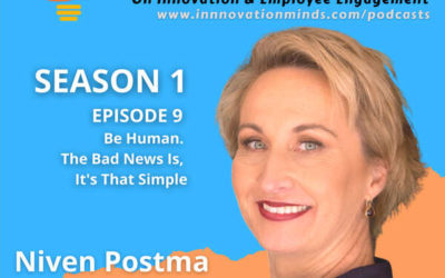 Leaders: Be Human! Niven Postma on Powerful Engagement Leadership
