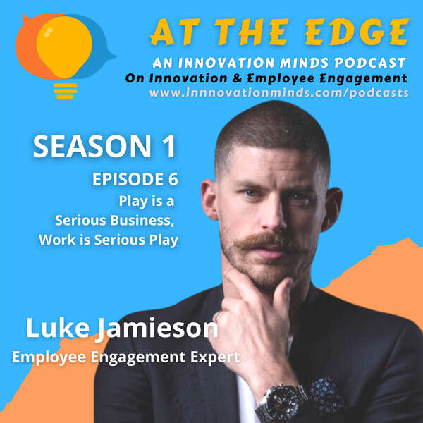 Play Is a Serious Business – a Chat with Engagement Expert Luke Jamieson